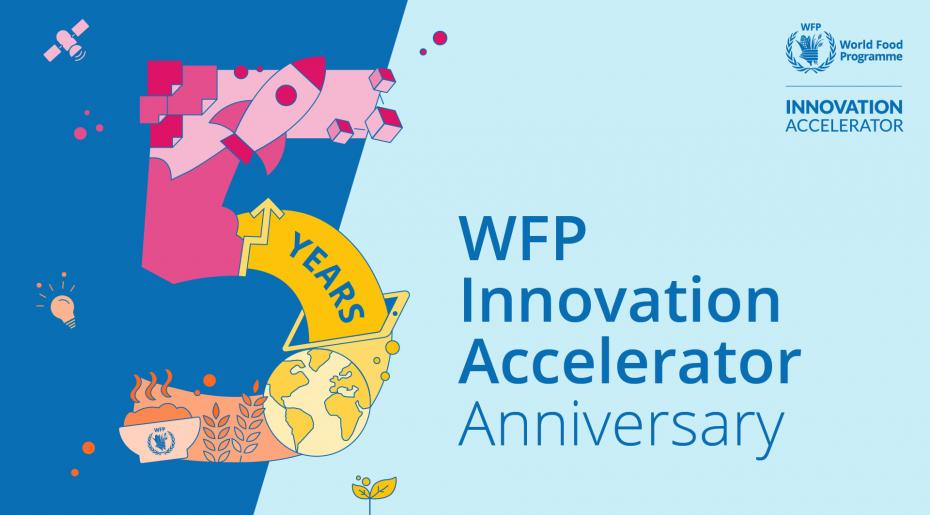 WFP Innovation Accelerator 5 Year Anniversary